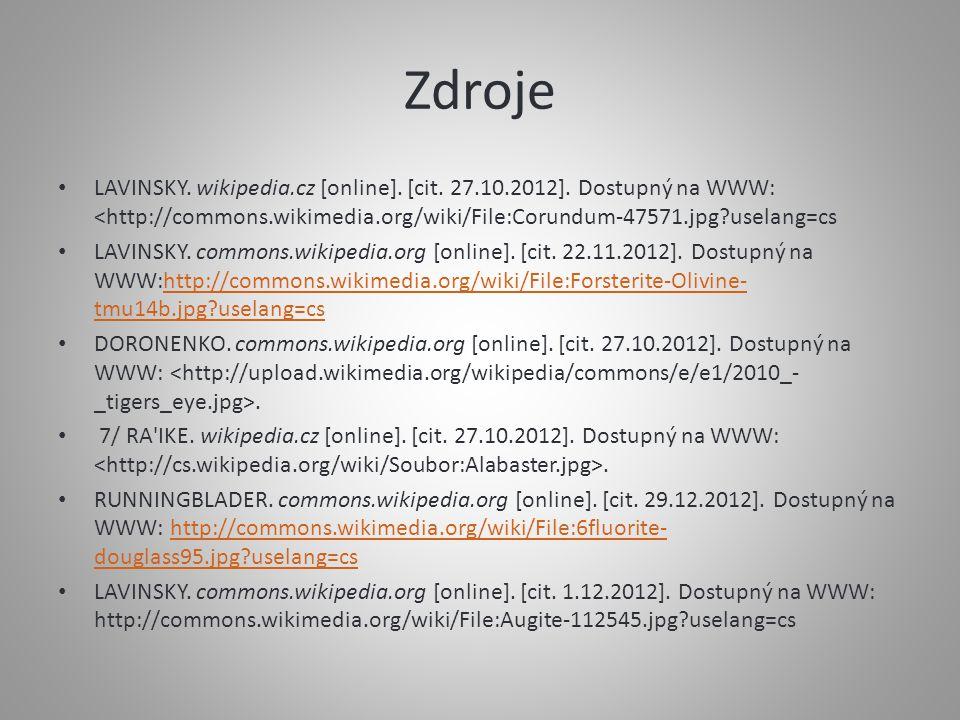 Zdroje LAVINSKY. wikipedia.cz [online]. [cit. 27.10.2012]. Dostupný na WWW: <http://commons.wikimedia.org/wiki/File:Corundum-47571.jpg uselang=cs.